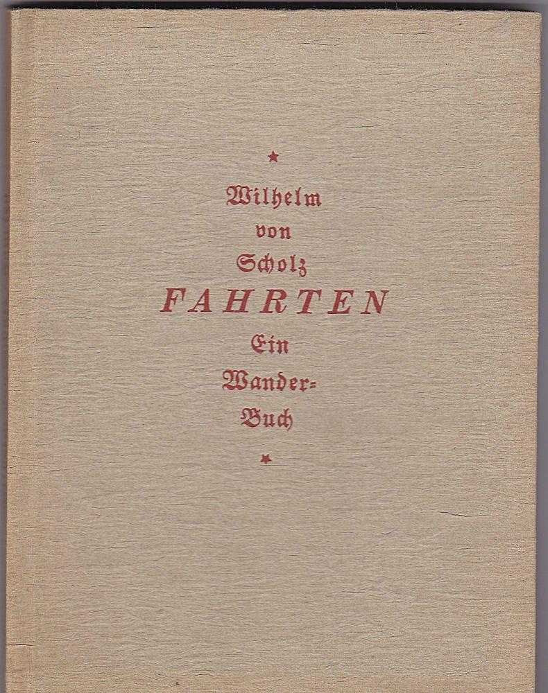 Scholz, Wilhelm von Fahrten. Ein Wanderbuch