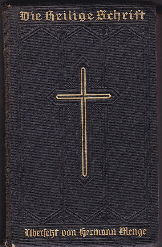 Menge, Hermann Die Heilige Schrift des Alten u. Neuen Testaments übersetzt von Dr. Hermann Menge