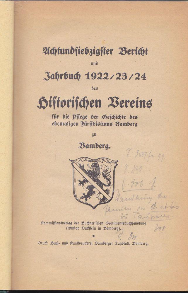 Historischer Verein Bamberg, (Hrsg.) Achtundsiebstigster Bericht und Jahrbuch 1922/23/24 des historischen Vereins für die Pflege der Geschichte des ehemaligen Fürstbistums zu Bamberg