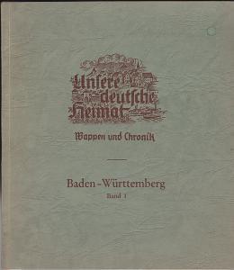 Heinlein, Paul und Mayer, Hans (Text) Lorenz, Berta (Karten) LEERES Sammelbilderalbum: Unsere deutsche Heimat. Wappen und Chronik. Band 1 Baden Württemberg