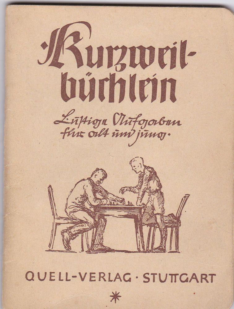 Neeff, Adolf Kurzweil. Lustige Aufgaben für alt und jung