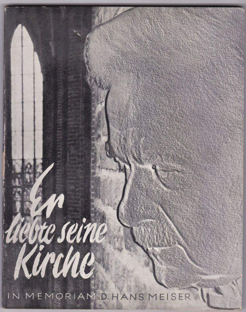 Heiwik, Hans Er liebte seine Kirche. In Memoriam D. Hans Meiser