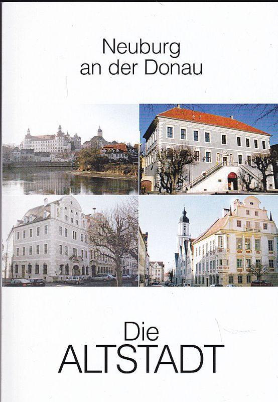 Enghuber, Martha und Raiffeisen-Volksbank (Hrsg) Neuburg an der Donau. Die Altstadt