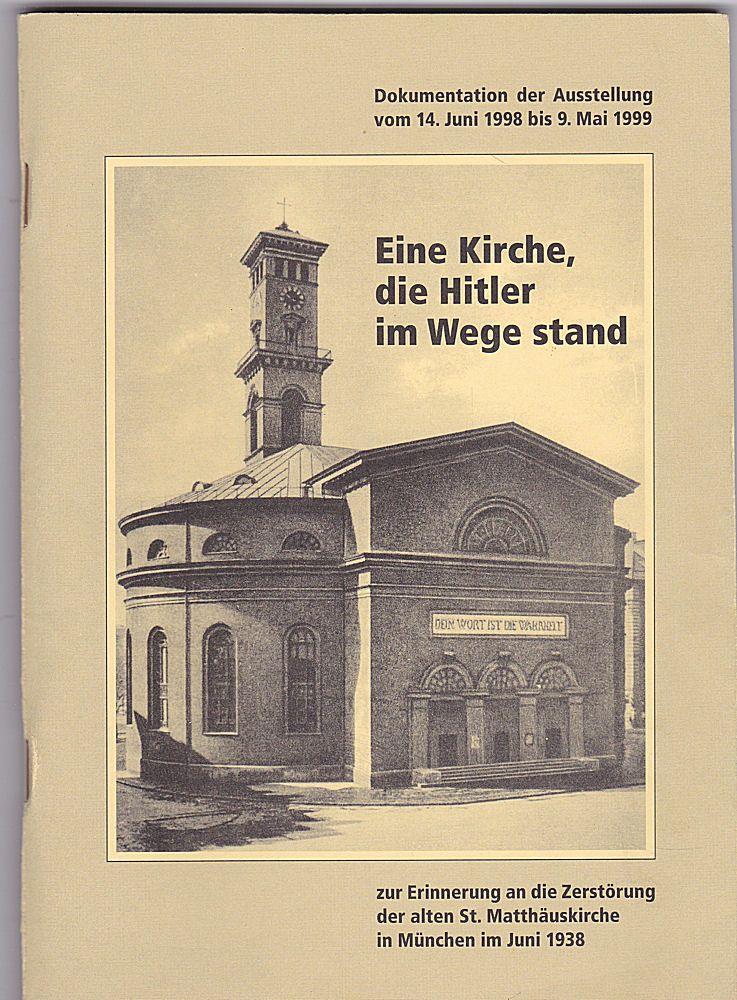 Kuller, Inge Eine Kirche, die Hitler im Wege stand. Zur Erinnerung an die Zerstörung der alten St. Matthäuskirche in München im Juni 1938
