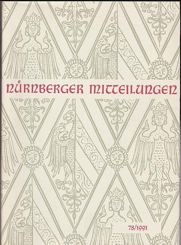 Diefenbacher, Michael, Fleischmann, Peter und Hirschmann, Gerhard, (Eds.) Nürnberger Mitteilungen MVGN 78 / 1991, Mitteilungen des Vereins für Geschichte der Stadt Nürnberg