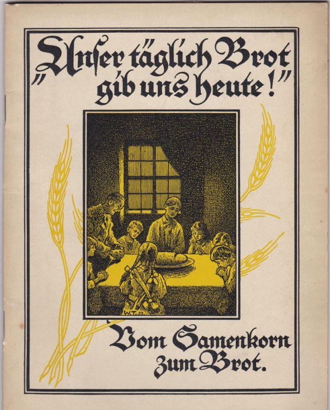 """Meister, Klara """"Unser täglich Brot gib uns heute!"""" Vom Samenkorn zum Brot"""