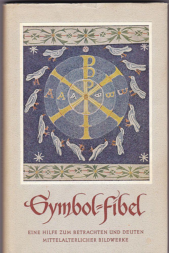 Lipffert, Klementine Symbol-Fibel. Eine Hilfe zum Betrachten und Deuten Mittelalterlicher Bildwerke