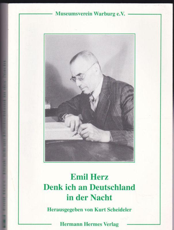 Herz, Emil (Autor), Scheideler, Kurt (Hrsg) Denk ich an Deutschland in der Nacht