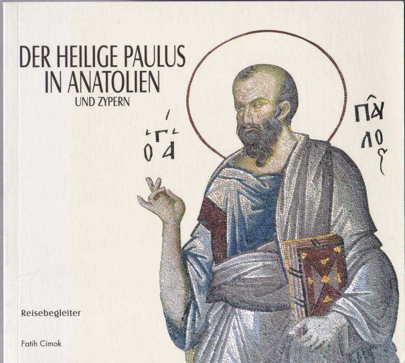 Cimok, Fatih Der Heilige Paulus in Anatolien und Zypern. Reisebegleiter