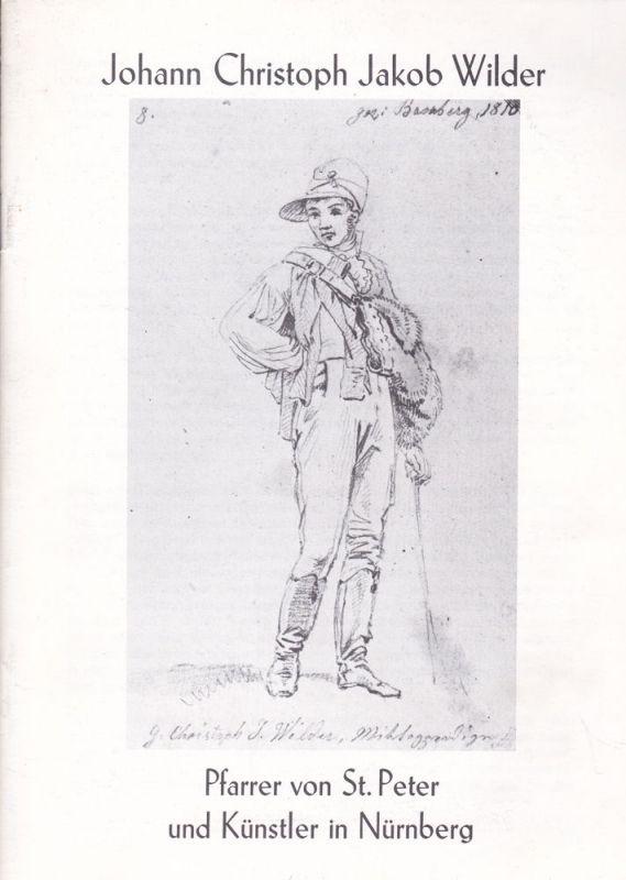 Baier, Helmut Johann Christoph Jakob Wilder. Pfarrer von St. Peter und Künstler in Nürnberg