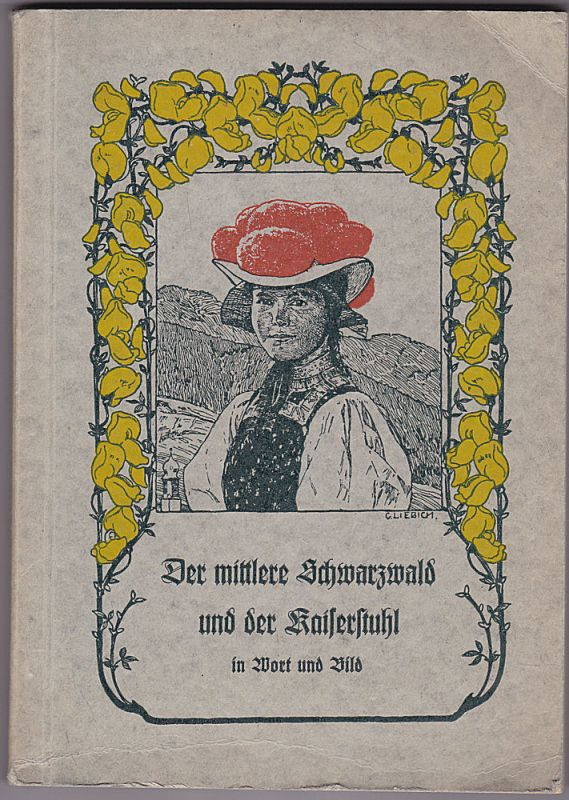 Der mittlere Schwarzwald und der Kaiserstuhl in Wort und Bild