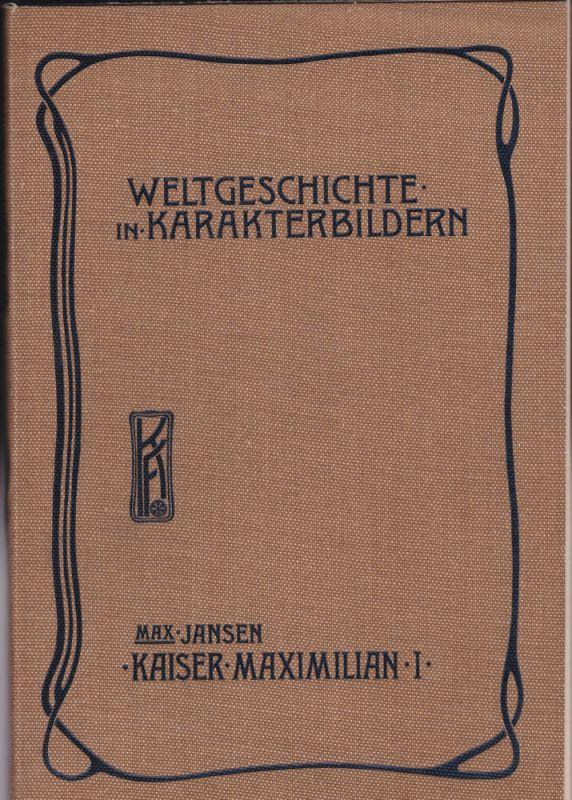 Jansen, Max Kaiser Maximilian I.