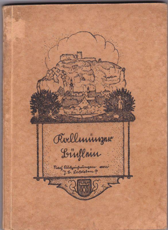 Laßleben, Hans Kallmünzer Büchlein. Nach Aufzeichnungen seines Vaters J.B. Laßleben zusammengestellt, ergänzt und mit dreißig Federzeichnungen versehen