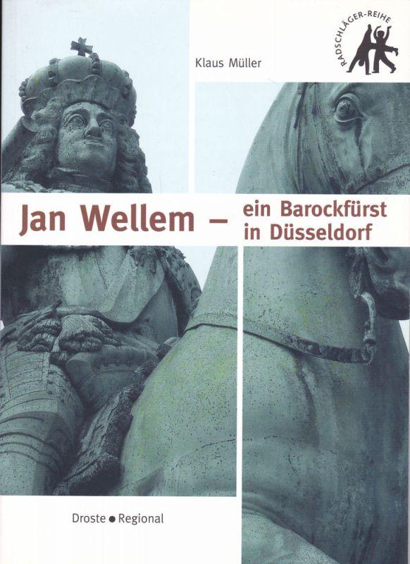 Müller, Klaus Jan Wellem- ein Barockfürst in Düsseldorf