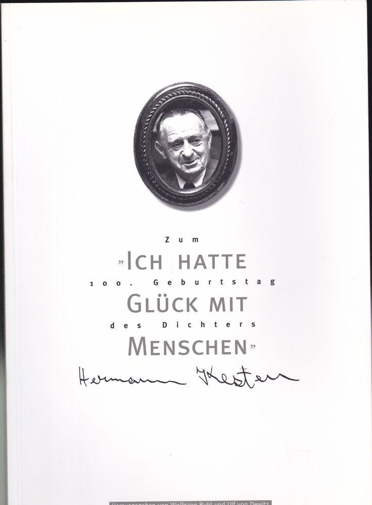 Kesten, Hermann, Buhl, Wolfgang und Dewitz, Ulf von (Hrsg) Ich hatte Glück mit Menschen. Zum 100. Geburtstag des Dichters Hermann Kesten