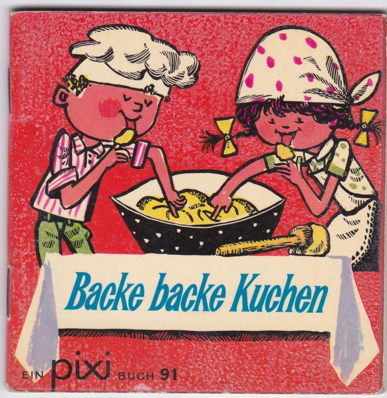 Bull, Bruno Horst (Textauswahl) und Binder, Eberhard (Illustrationen) Backe Backe Kuchen. Pixi Buch Nr. 91
