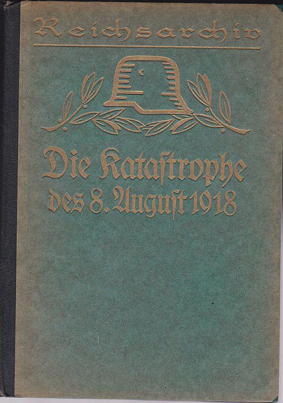 Bose, Thilo von Die Katastrophe des 8. August 1918 (Schlachten des Weltkrieges Band 36)