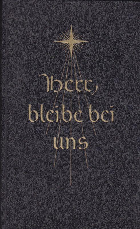 Riedel, Heinrich Herr, bleibe bei uns. Gebetbuch für das Christliche Haus