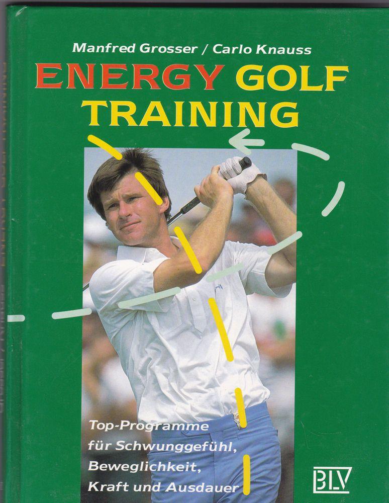Grosser, Manfred und Knauss, Carlo Energy Golf Training