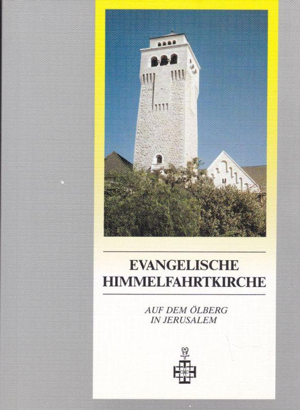 Trensky, Michael (Hrsg) Evangelische Himmelfahrtkirche und Hospiz der Kaiserin Auguste Victoria-Stiftung auf dem Ölberg in Jerusalem.