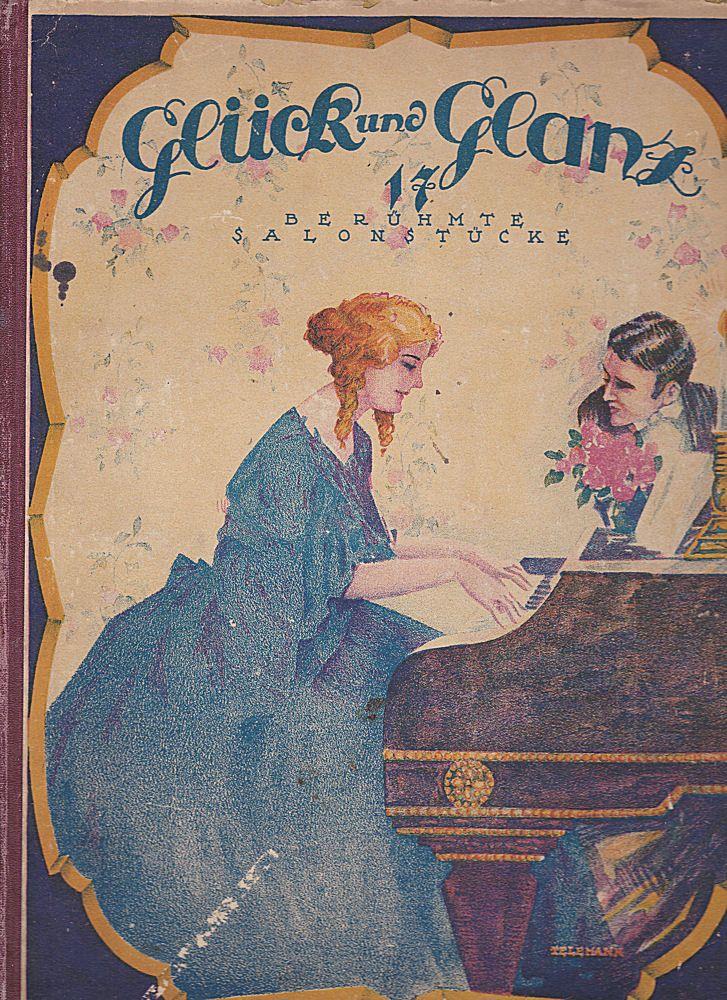 Glück und Glanz. 17 berühmte Salonstücke in mittelschwerer Bearbeitung für Klavier