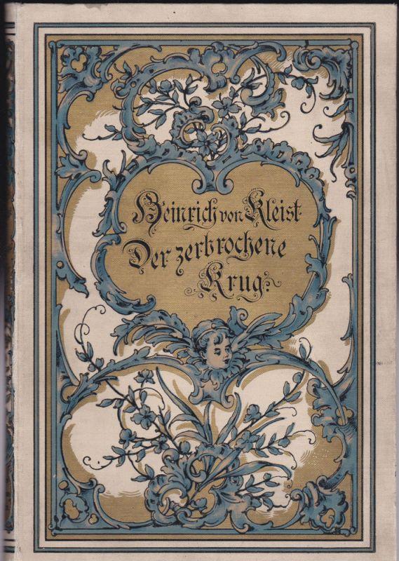 Kleist, Heinrich von Der zerbrochene Krug, Lustspiel von Heinrich von Kleist. Mit Illustrationen von Karl Becker