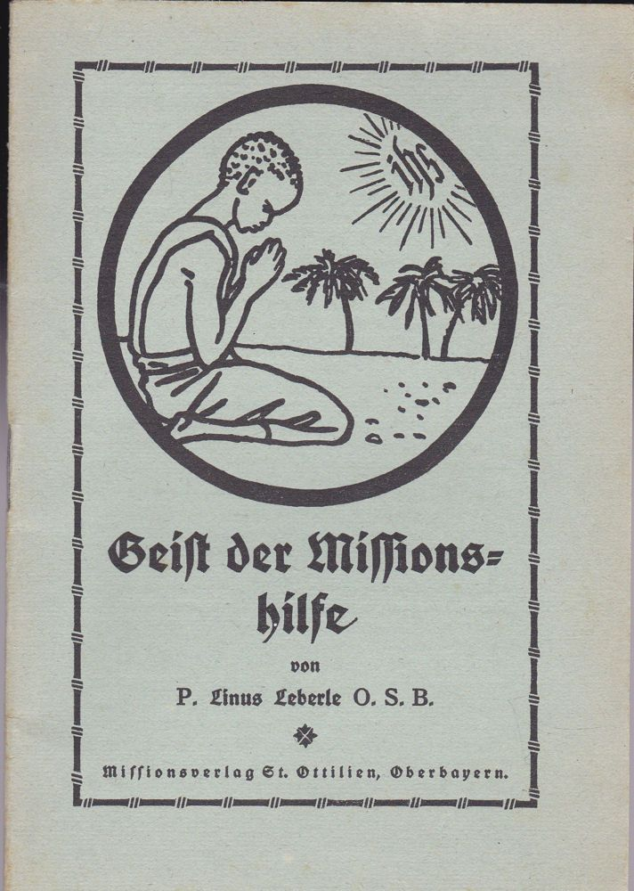 Leberle, P. Linus Geist der Missionshilfe