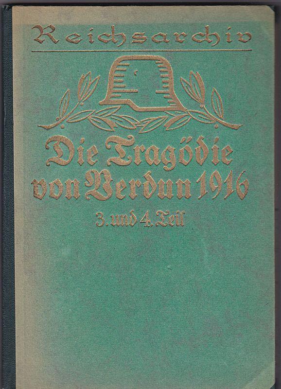 Gold, Ludwig Die Tragödie von Verdun 1916. 3. und 4. Teil: Die Zermürbungsschlacht.(Schlachten des Weltkrieges Band 15)