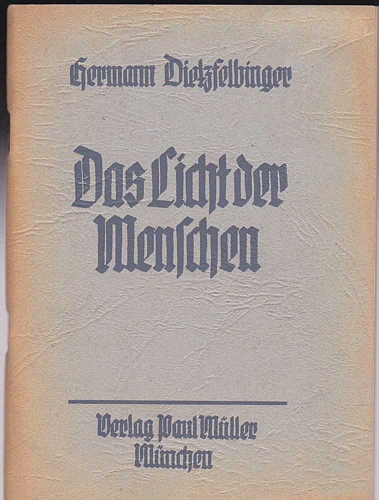 Dietzfelbinger, Hermann Das Licht der Menschen. Besprechungen über Abschnitte aus dem Johannes-Evangelium