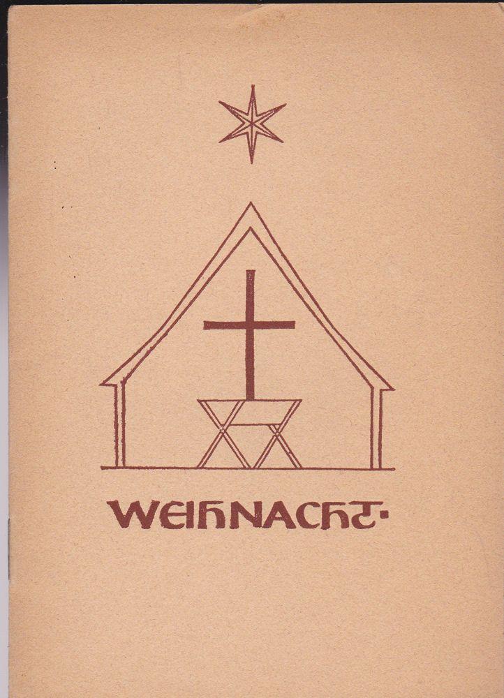 Amt für Volksmission (Hrsg) Weihnacht. Ein Gruß aus der Heimat für unsere Soldaten