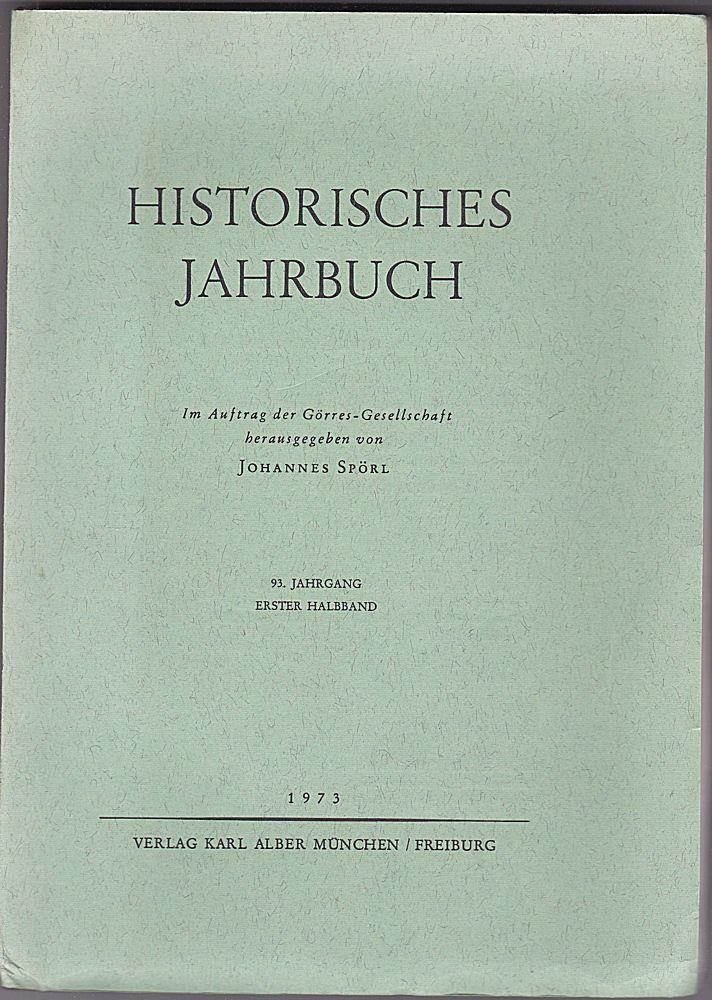 Spörl, Johannes Historisches Jahrbuch. 93. Jahrgang Erster Halbband. Im Auftrag der Görres-Gesellschaft