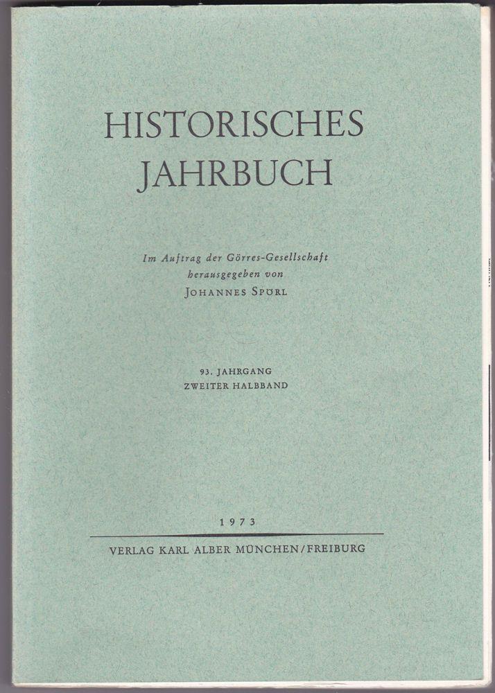 Spörl, Johannes Historisches Jahrbuch. 93. Jahrgang Zweiter Halbband. Im Auftrag der Görres-Gesellschaft