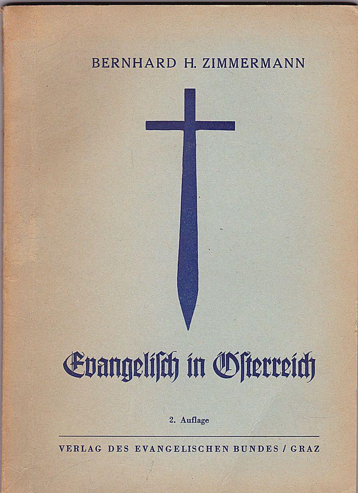 Zimmermann, Bernhard H. Evangelisch in Österreich