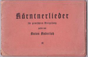 Anderluh, Anton Kärntnerlieder für gemischten Viergesang