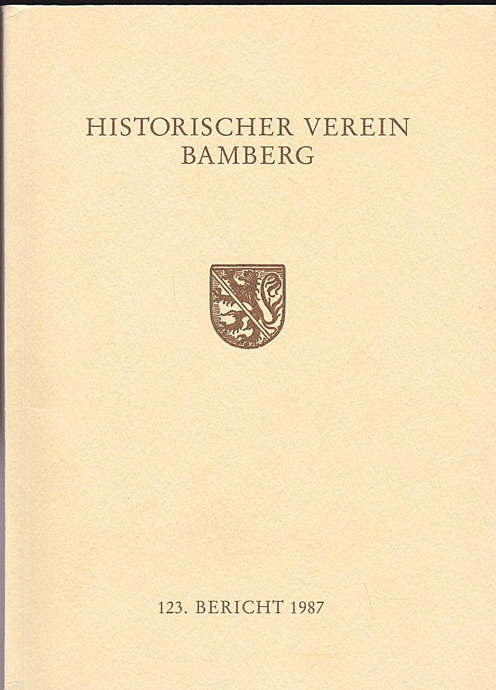 Historischer Verein Bamberg, (Hrsg.) 123. Bericht des Historischen Vereins für die Pflege der Geschichte des ehemaligen Fürstbistums Bamberg