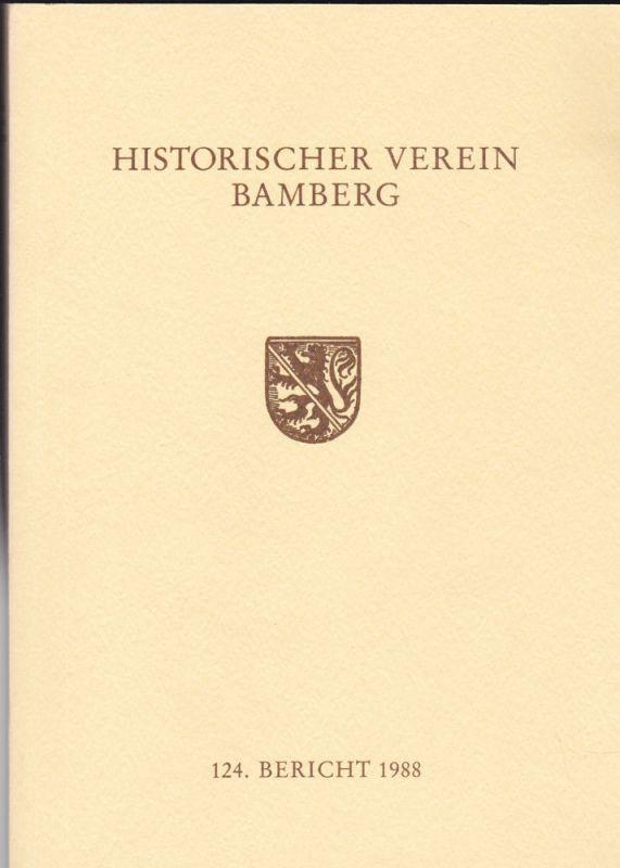Historischer Verein Bamberg, (Hrsg.) 124. Bericht des Historischen Vereins für die Pflege der Geschichte des ehemaligen Fürstbistums Bamberg