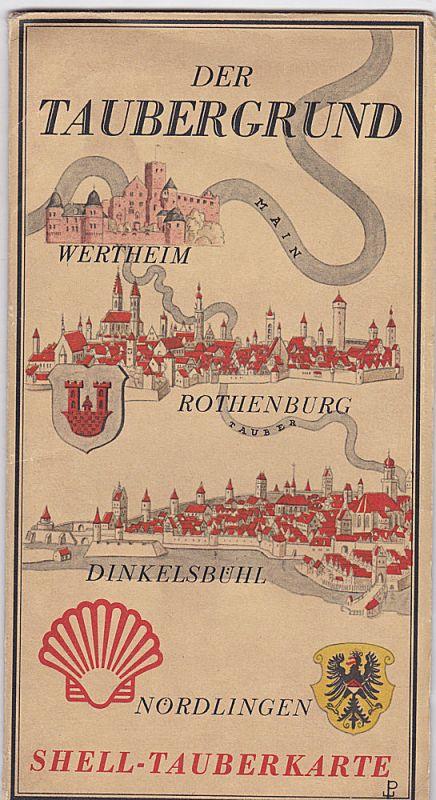 Preiner, Werner (Entwurf) und Edschmid, Kasimir (Text) Shell - Tauberkarte. Der Taubergrund: Wertheim, Rothenburg, Dinkelsbühl, Nördlingen