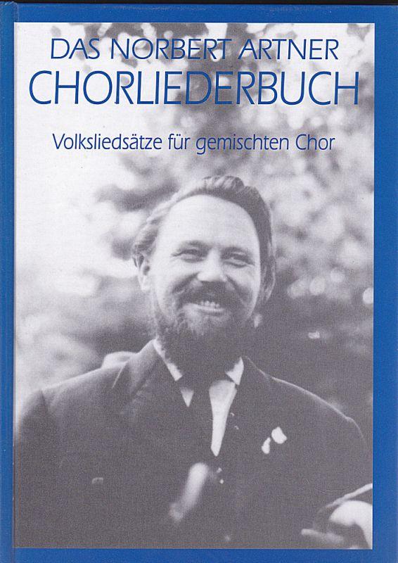 Artner, Norbert Chorliederbuch. Volksliedersätze für gemischten Chor.