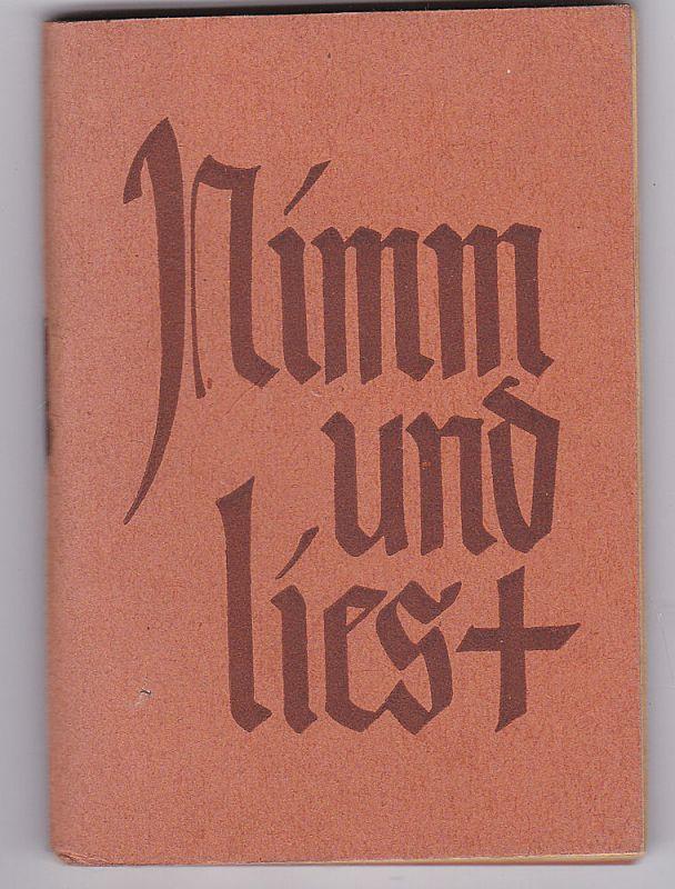 Nimm und lies. Kleine Bibellese für Anfänger