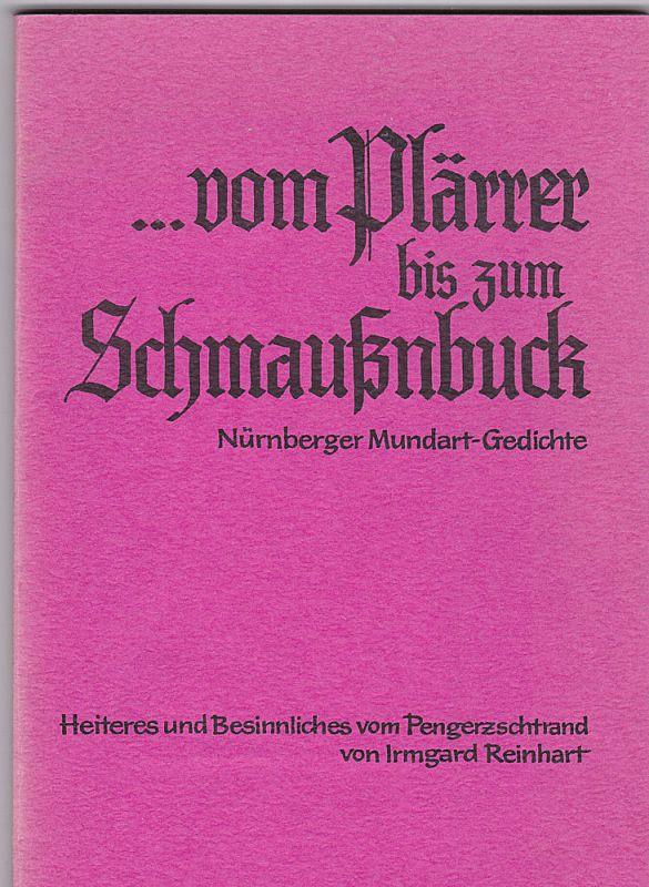 Reinhart, Irmgard ..vom Plärrer bis zum Schmaußenbuck. Nürnberger Mundart-Gedichte