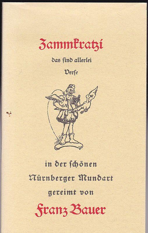 Bauer, Franz Zammkratzi, das sind allerlei Verse in der schönen Nürnberger Mundart gereimt