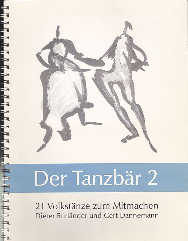 Rurländer, Dieter und Dannemann, Gert Der Tanzbär 2: 21 Volkstänze zum Mitmachen