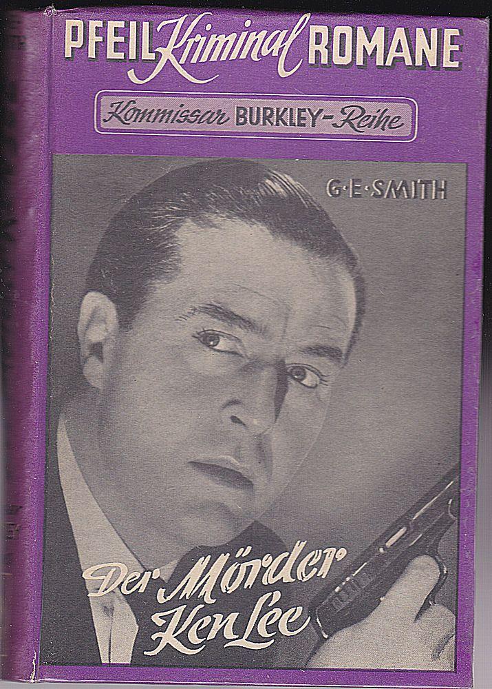 Smith, G.E. Kommissar Burkley: Der Mörder Ken Lee. Kriminal-Roman