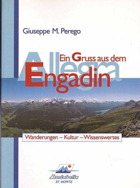 Perego, Giuseppe M. Allegra. Ein Gruß aus dem Engadin. Wanderungen-Kultur-Wissenswertes