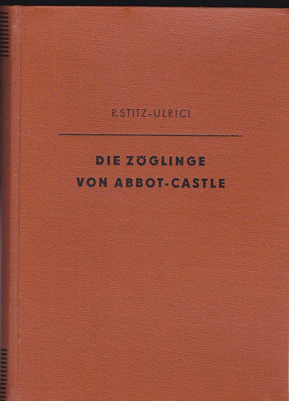 Stitz-Ulrici, Rolf Die Zöglinge von Abbot-Castle. Kriminal-Roman