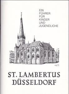 Richartz, Hermann J. St. Lambertus Düsseldorf- Altstadt. Ein Führer für Kinder und Jugendliche