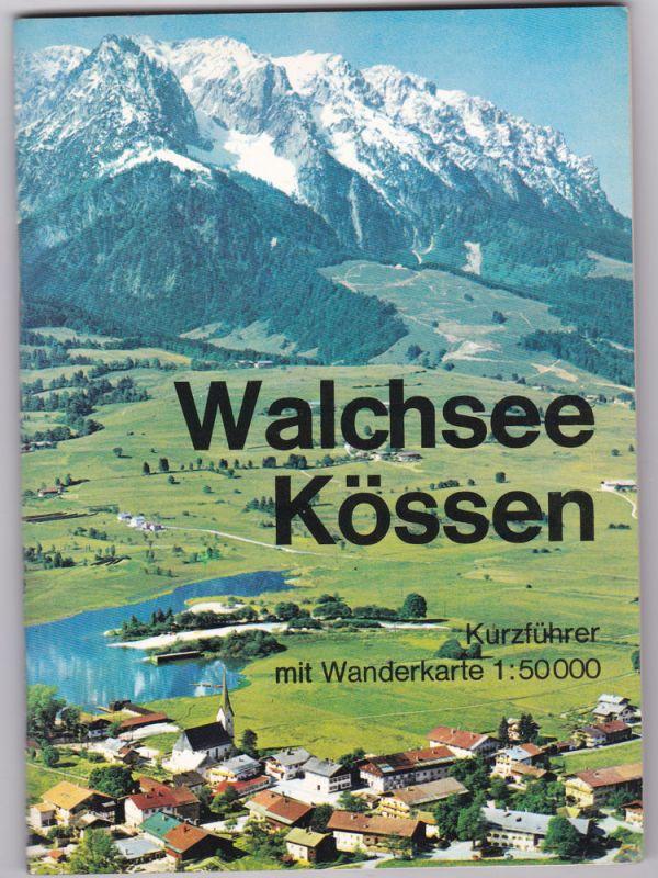 Lienbacher, V. Walchsee Kössen Schwendt im Kaiserwinkl. Kurzführer mit Wanderkarte 1:50.000