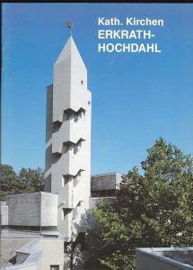 Saeger, Klaus Die Kirchen der Kath. Franziskusgemeinde Erkrath-Hochdahl