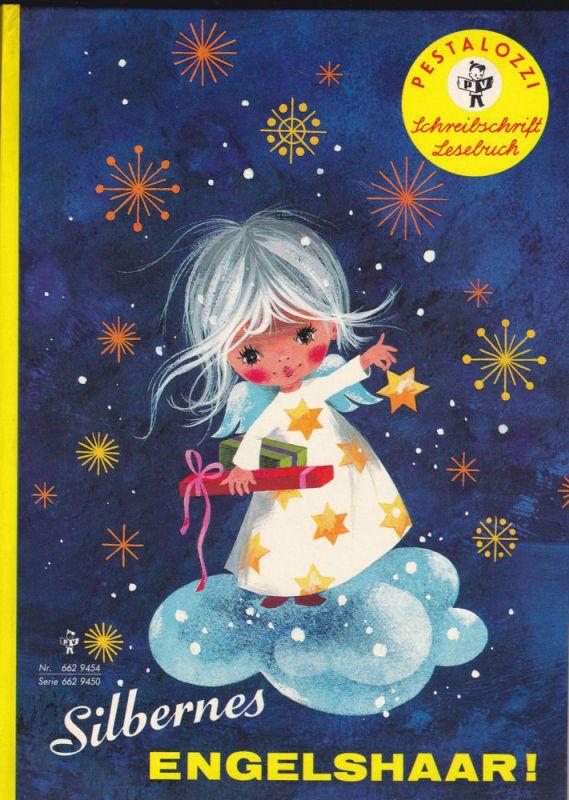 Lüddecke, Sigrid (Text) und Gottschlich, Gisela (Bilder) Silbernes Engelshaar! Ein Weihnachtsmärchen. Pestalozzi Schreibschrift Lesebuch