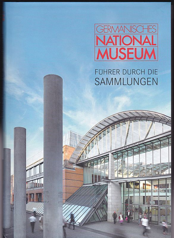 Germanisches Nationalmuseum Nürnberg (Hrsg) Germanisches Nationalmuseum : Führer durch die Sammlungen
